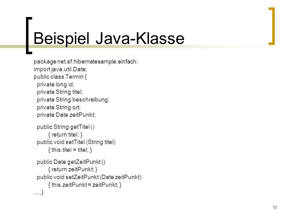 Beispiel Java-Klasse package net.sf.hibernatesample.einfach;