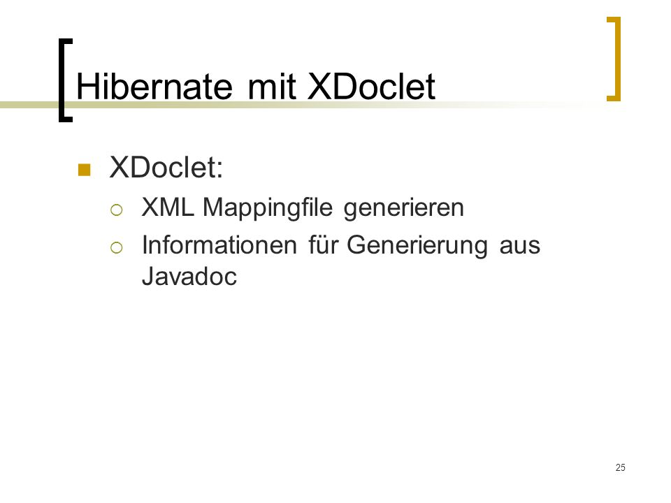 Hibernate mit XDoclet XDoclet: XML Mappingfile generieren