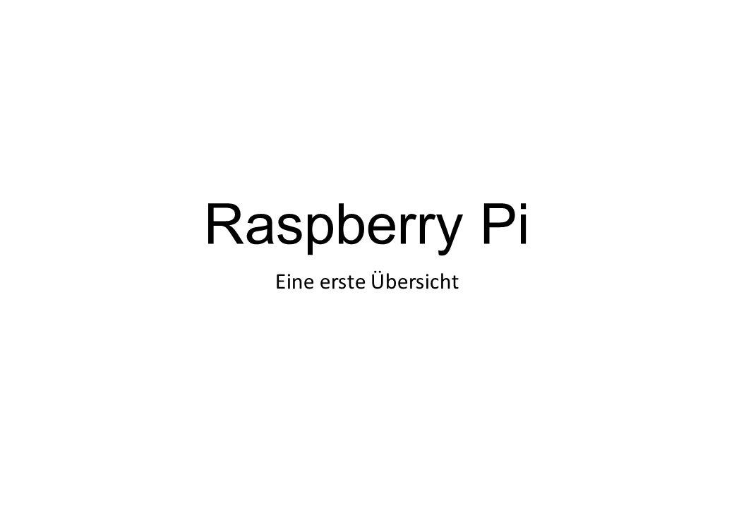 Raspberry Pi Eine erste Übersicht