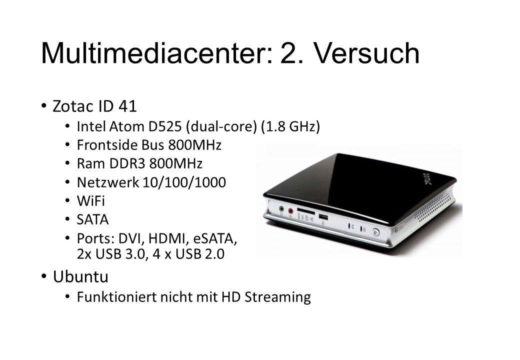 Multimediacenter: 2. Versuch