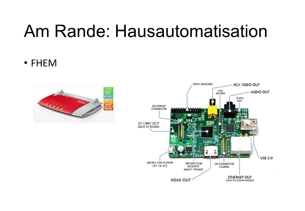 Am Rande: Hausautomatisation
