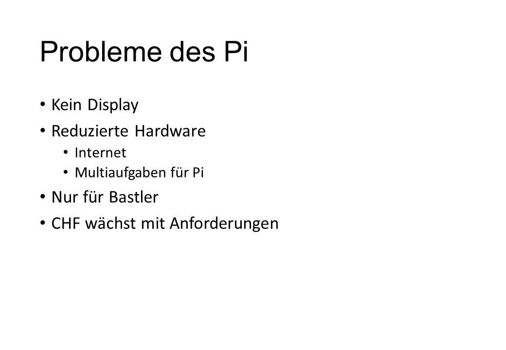 Probleme des Pi Kein Display Reduzierte Hardware Nur für Bastler