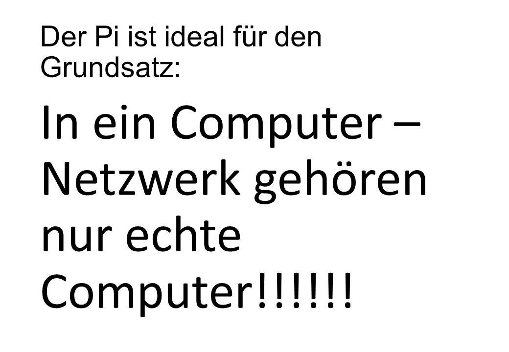 Der Pi ist ideal für den Grundsatz: