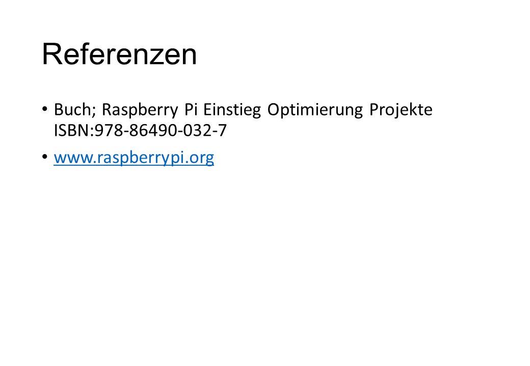Referenzen Buch; Raspberry Pi Einstieg Optimierung Projekte ISBN:978-86490-032-7.