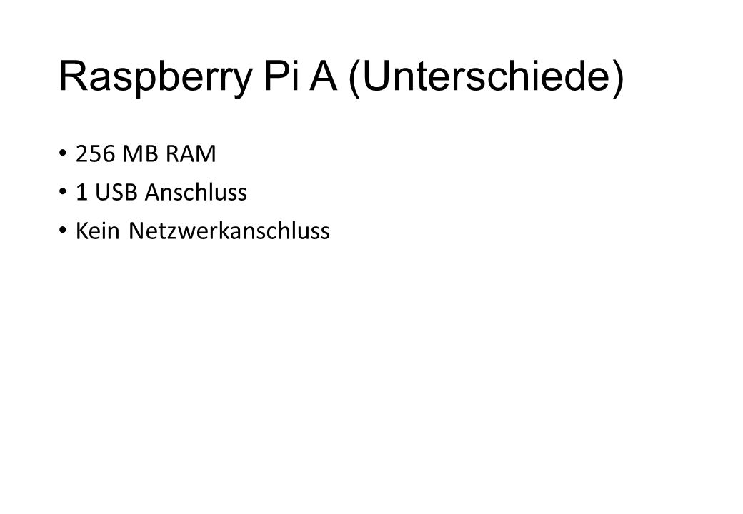 Raspberry Pi A (Unterschiede)