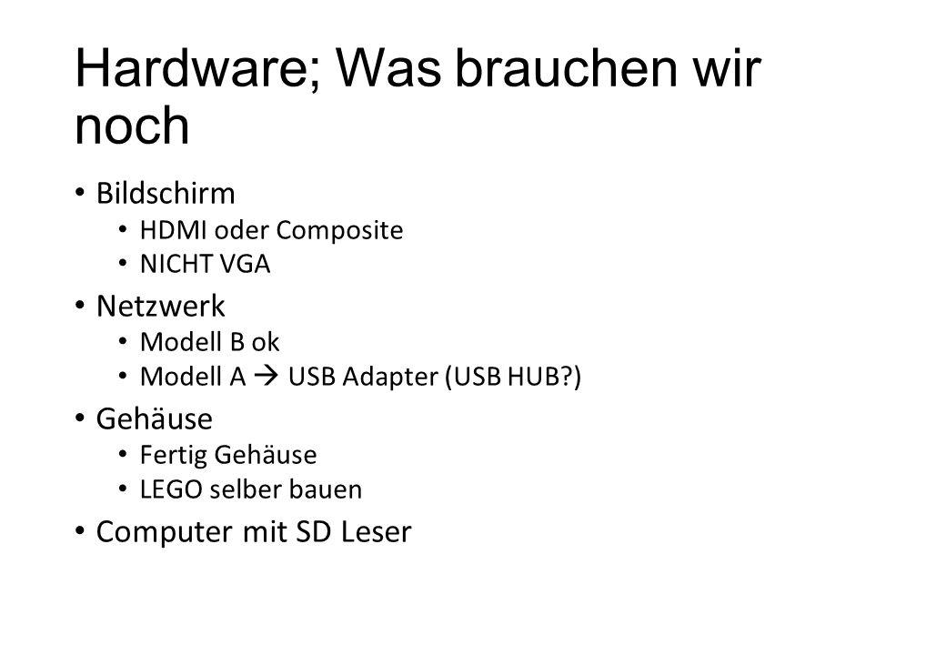 Hardware; Was brauchen wir noch