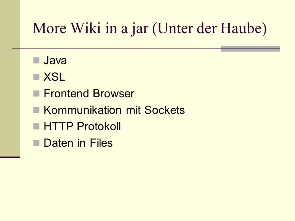 More Wiki in a jar (Unter der Haube)