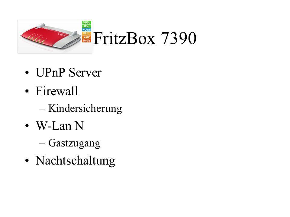 FritzBox 7390 UPnP Server Firewall W-Lan N Nachtschaltung