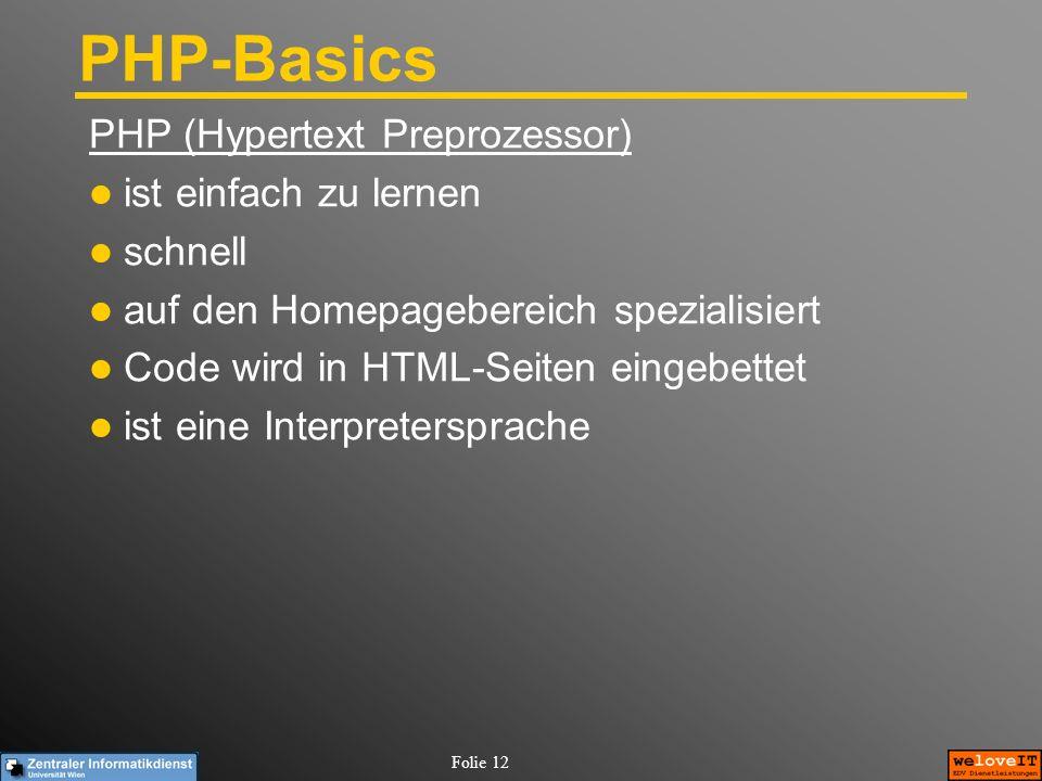 PHP-Basics PHP (Hypertext Preprozessor) ist einfach zu lernen schnell