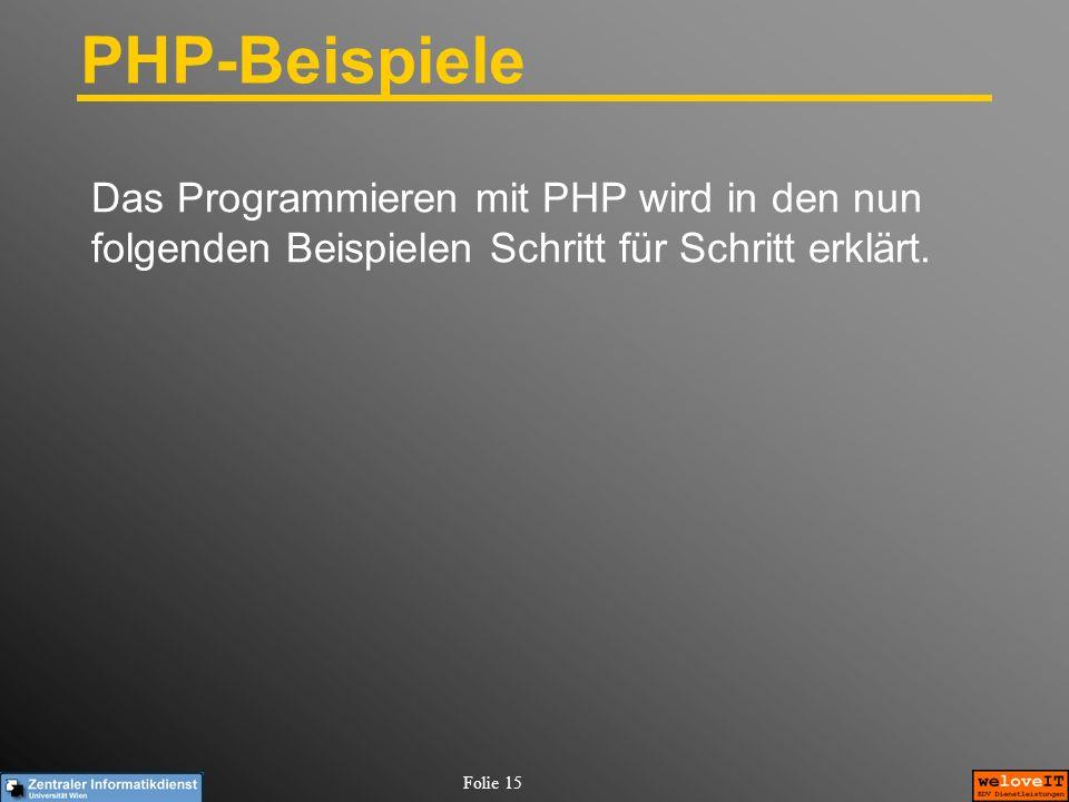 PHP-Beispiele Das Programmieren mit PHP wird in den nun folgenden Beispielen Schritt für Schritt erklärt.