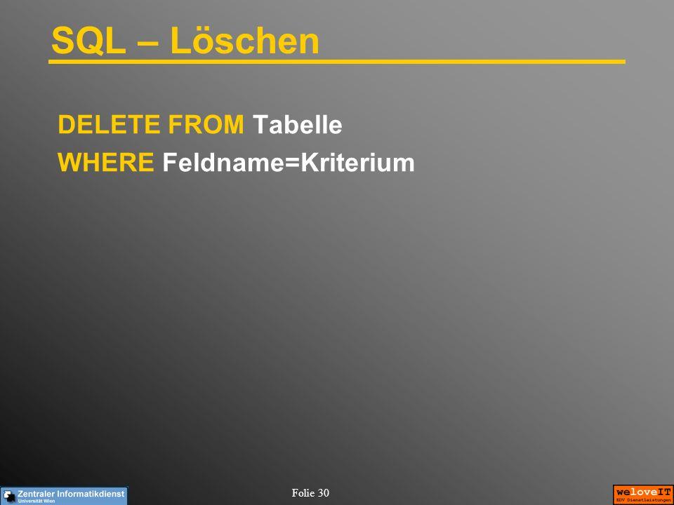 SQL – Löschen DELETE FROM Tabelle WHERE Feldname=Kriterium