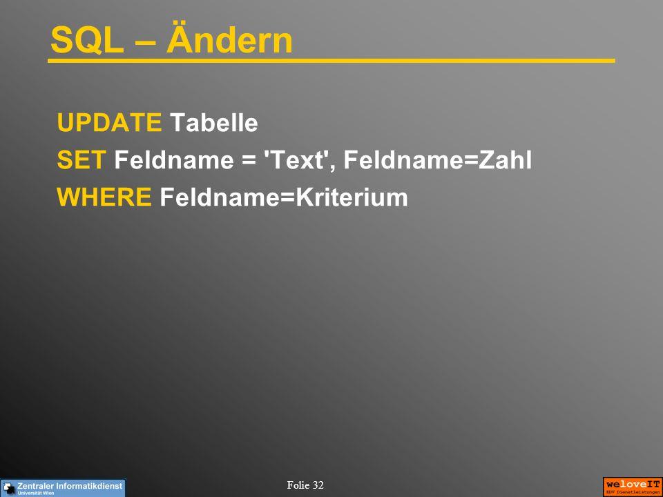 SQL – Ändern UPDATE Tabelle SET Feldname = Text , Feldname=Zahl