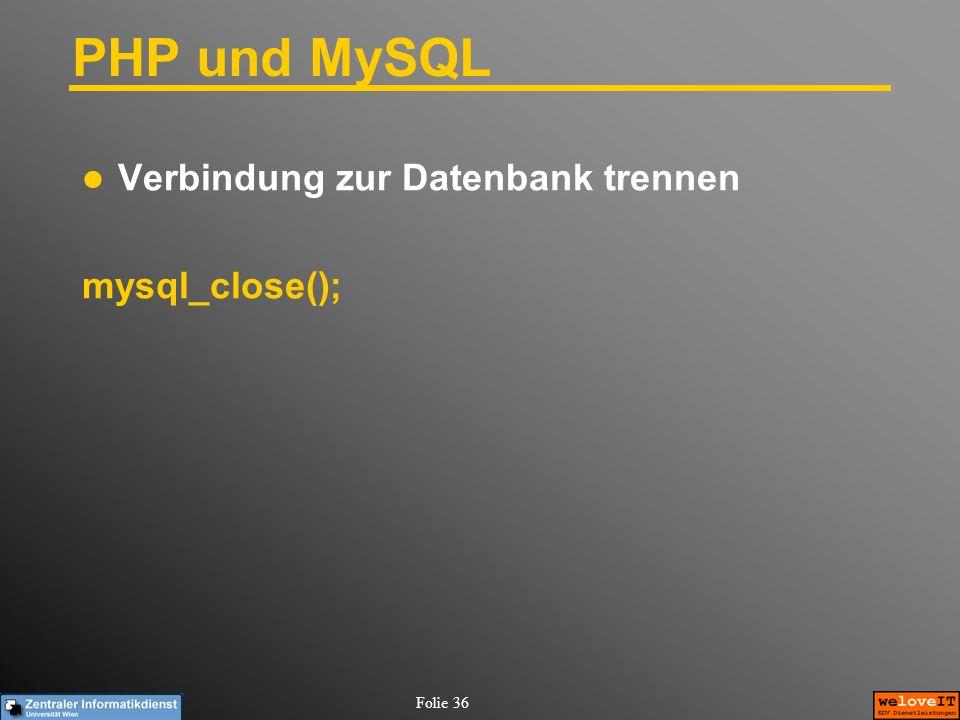 PHP und MySQL Verbindung zur Datenbank trennen mysql_close();