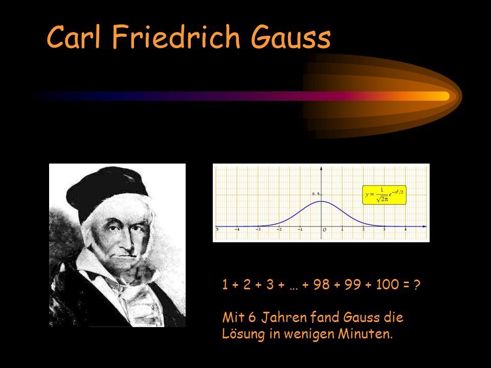 Carl Friedrich Gauss 1 + 2 + 3 + … + 98 + 99 + 100 =