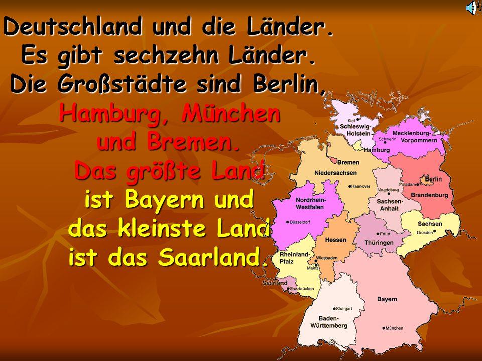 Deutschland und die Länder. Es gibt sechzehn Länder
