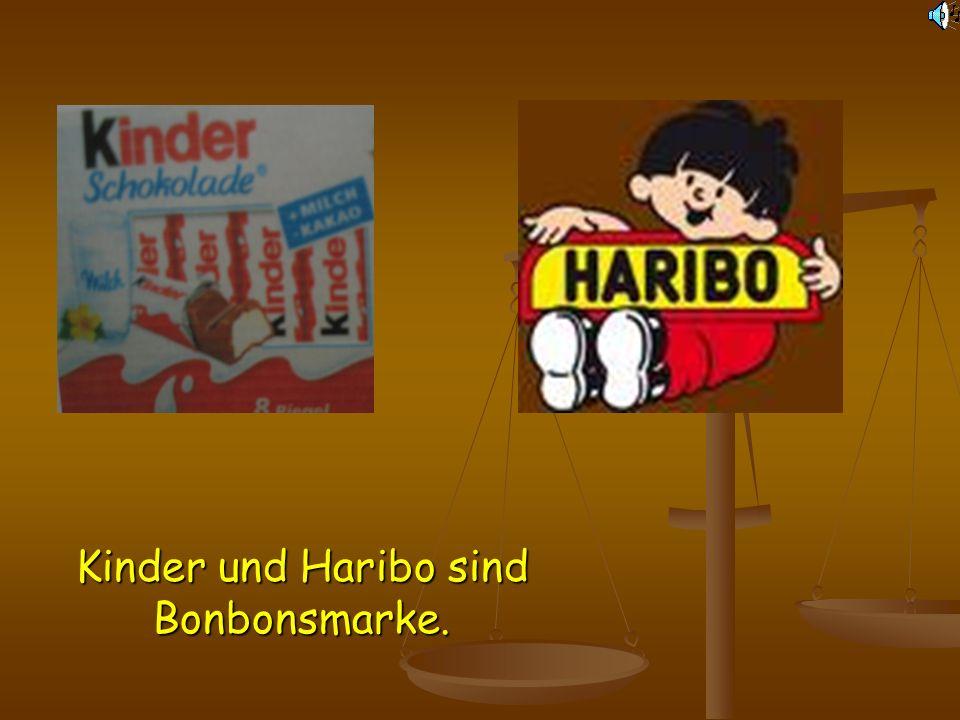 Kinder und Haribo sind Bonbonsmarke.