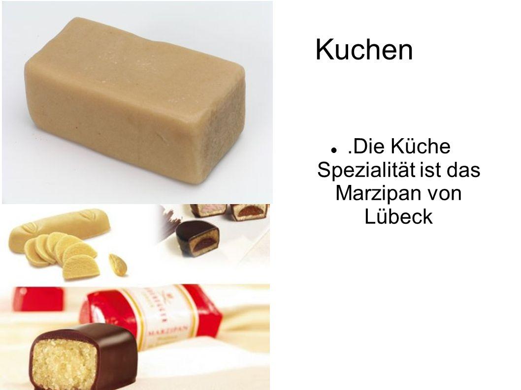 .Die Küche Spezialität ist das Marzipan von Lübeck