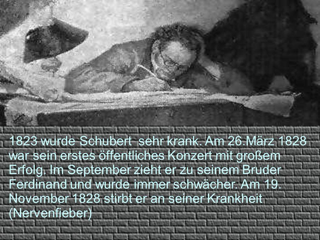 1823 wurde Schubert sehr krank. Am 26