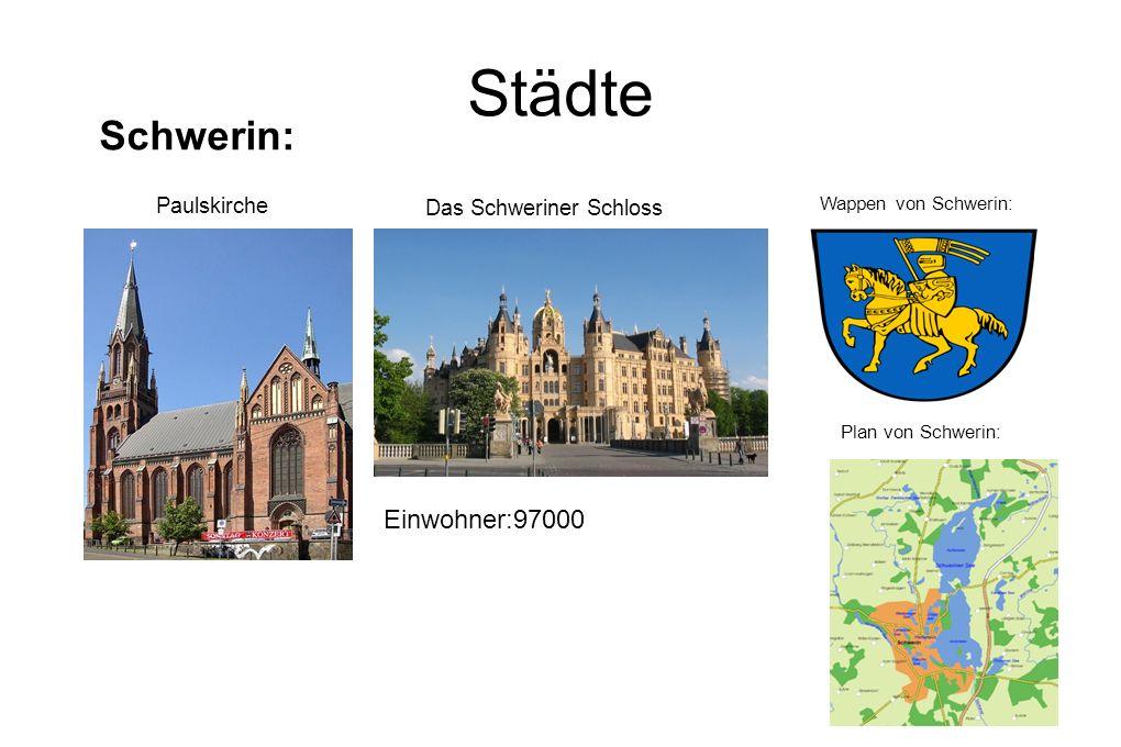 Städte Schwerin: Einwohner:97000 Paulskirche Das Schweriner Schloss