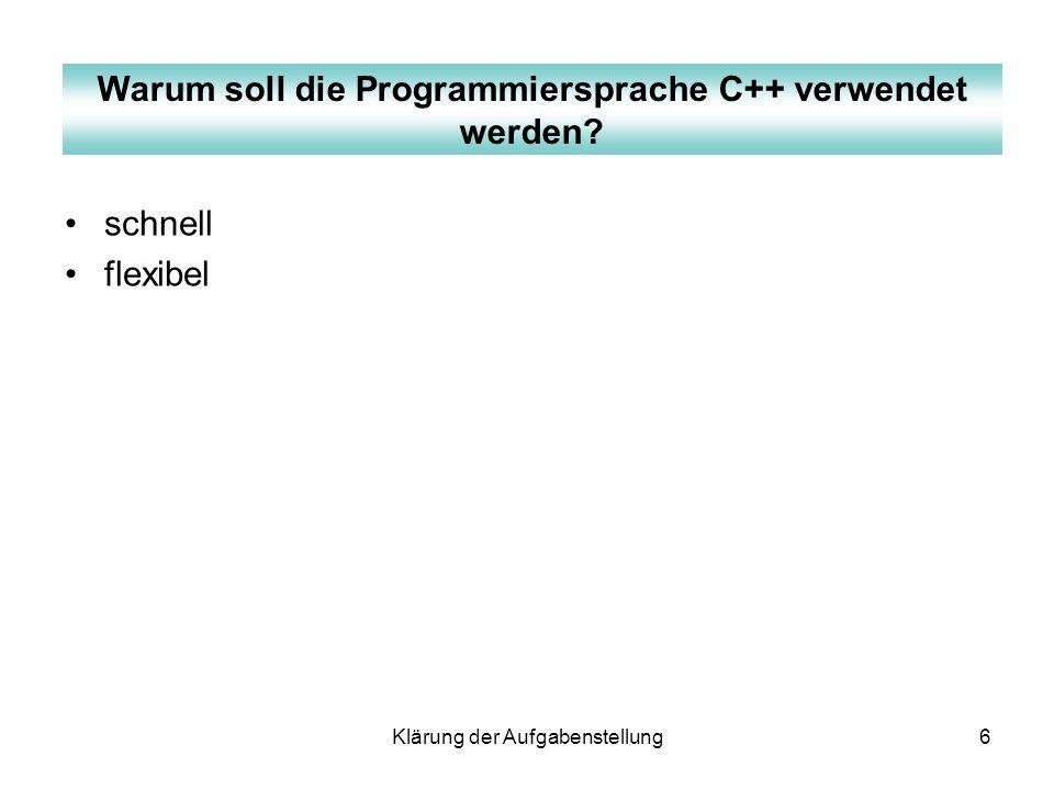 Warum soll die Programmiersprache C++ verwendet werden