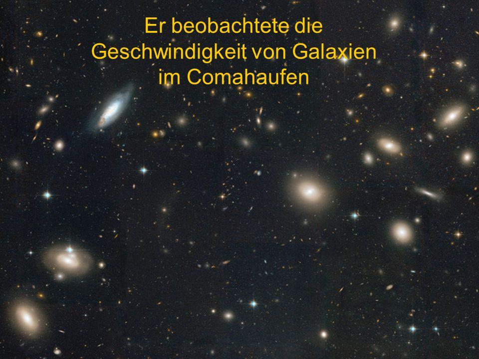 Er beobachtete die Geschwindigkeit von Galaxien im Comahaufen