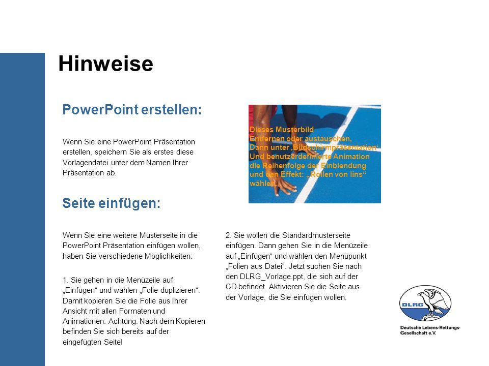 Hinweise PowerPoint erstellen: Seite einfügen: Dieses Musterbild