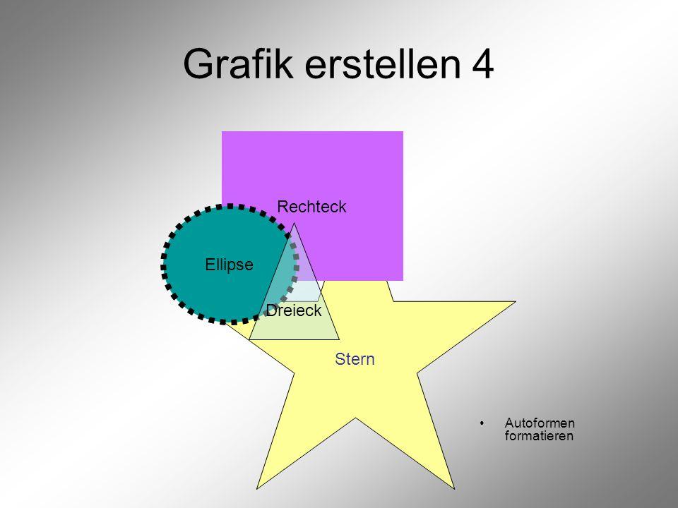Grafik erstellen 4 Rechteck Ellipse Dreieck Stern
