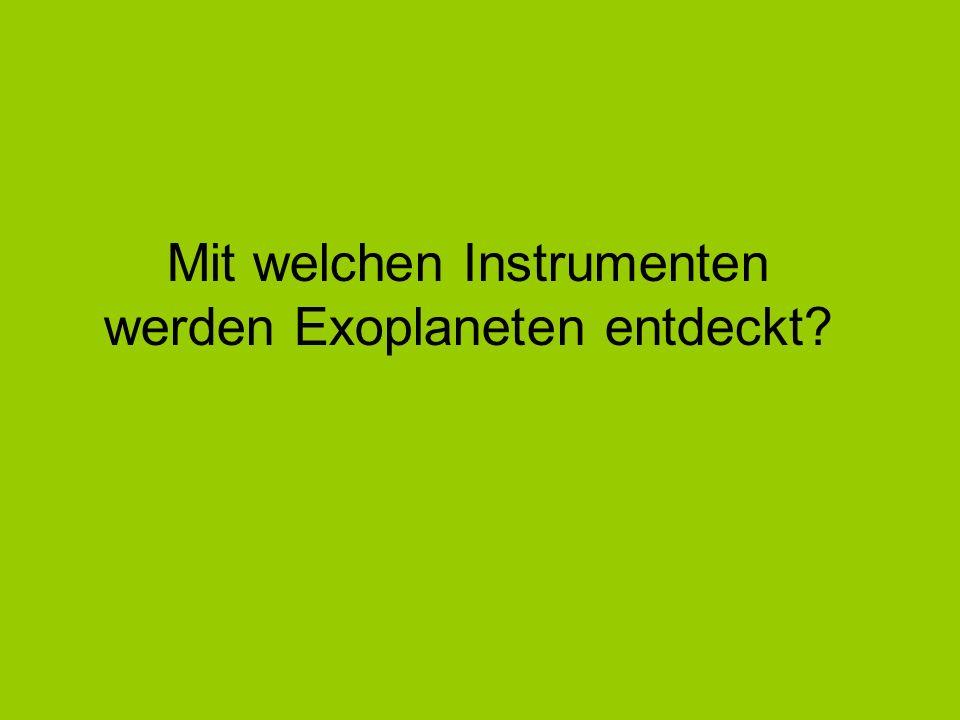 Mit welchen Instrumenten werden Exoplaneten entdeckt