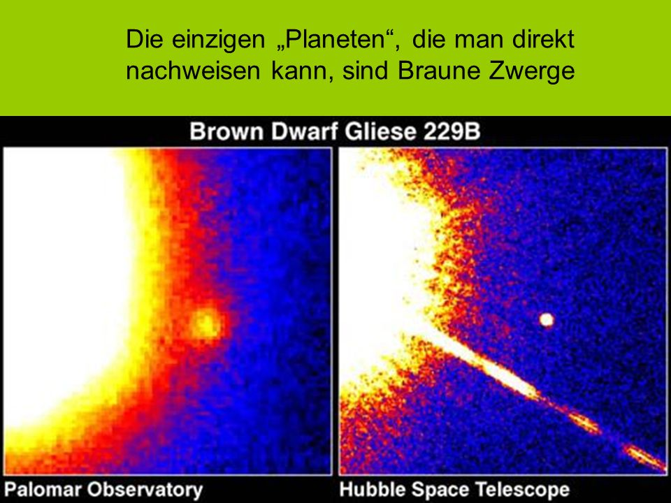"""Die einzigen """"Planeten , die man direkt nachweisen kann, sind Braune Zwerge"""