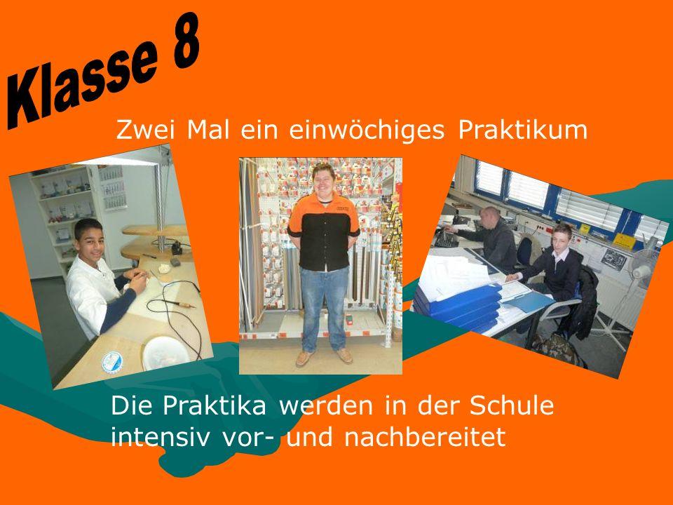 Klasse 8 Zwei Mal ein einwöchiges Praktikum