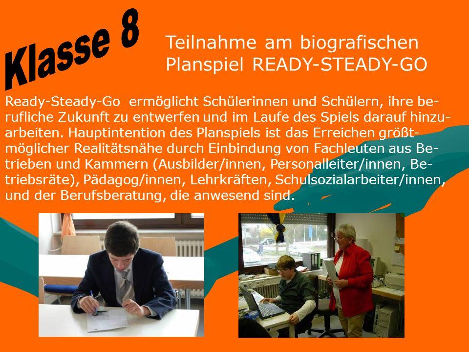 Klasse 8 Teilnahme am biografischen Planspiel READY-STEADY-GO