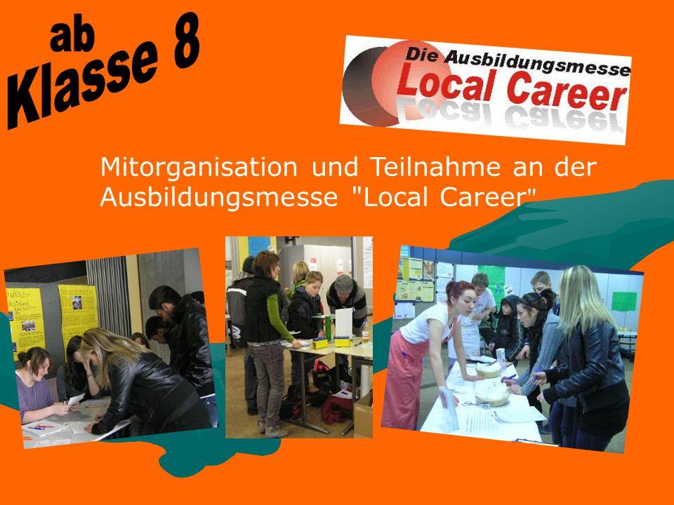 Klasse 8 ab Mitorganisation und Teilnahme an der Ausbildungsmesse Local Career