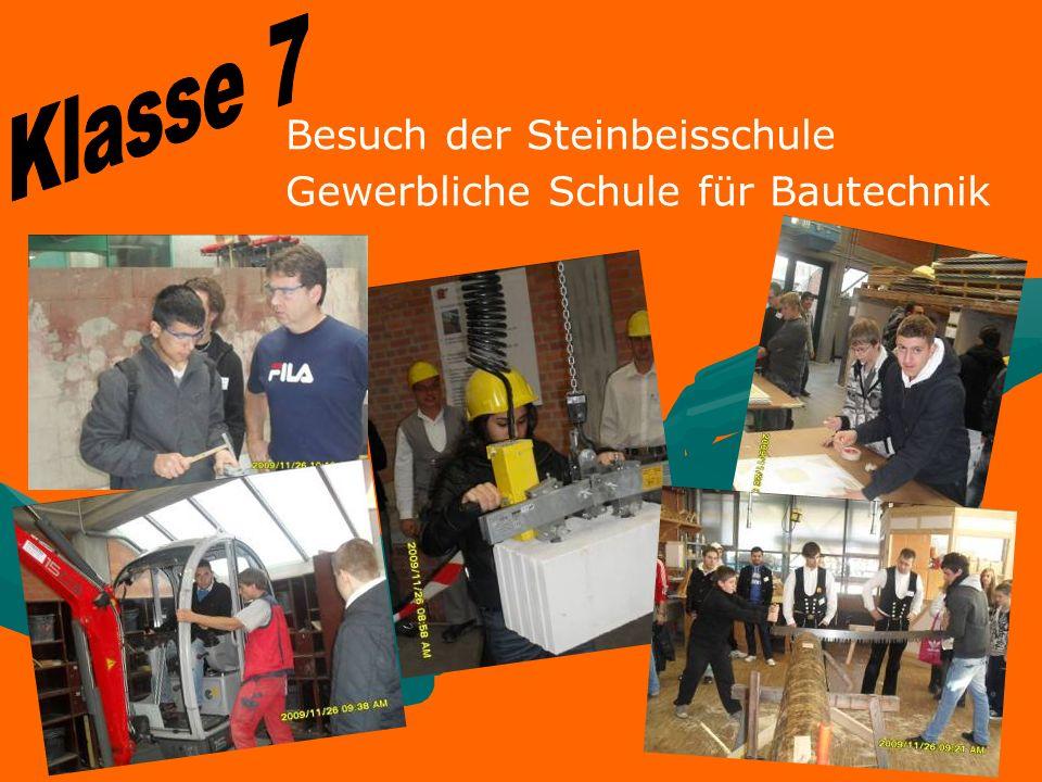 Klasse 7 Besuch der Steinbeisschule Gewerbliche Schule für Bautechnik