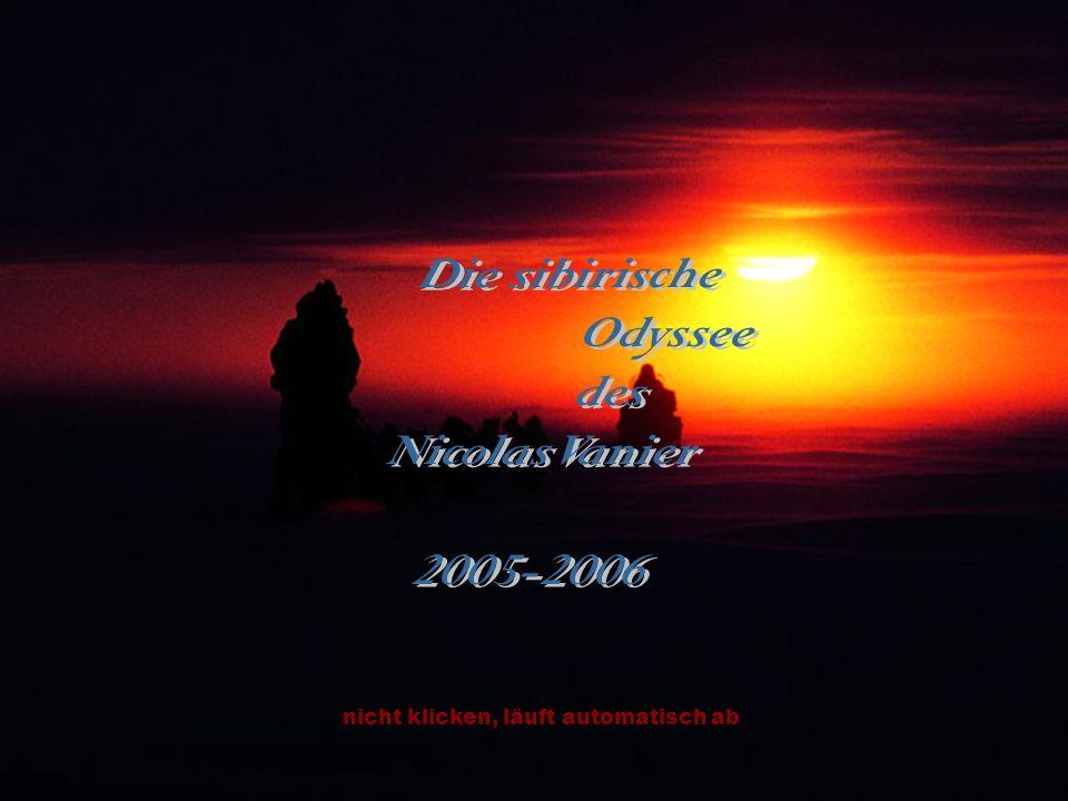 Die sibirische Odyssee des Nicolas Vanier 2005-2006