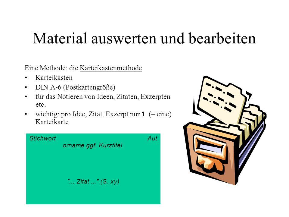 Material auswerten und bearbeiten