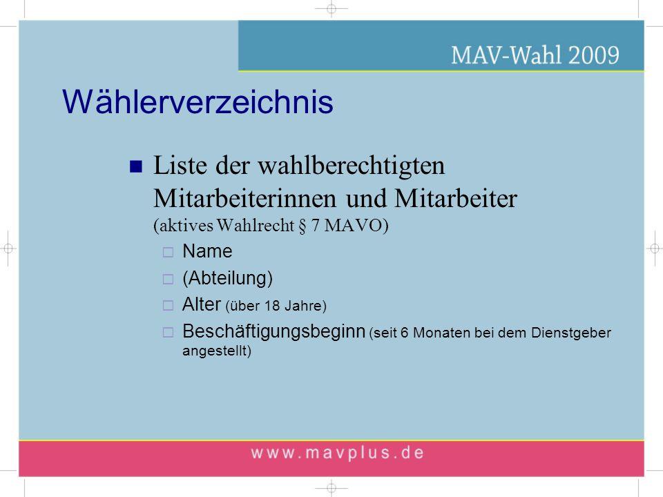 Wählerverzeichnis Liste der wahlberechtigten Mitarbeiterinnen und Mitarbeiter (aktives Wahlrecht § 7 MAVO)