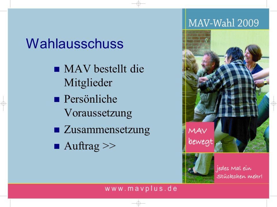 Wahlausschuss MAV bestellt die Mitglieder Persönliche Voraussetzung