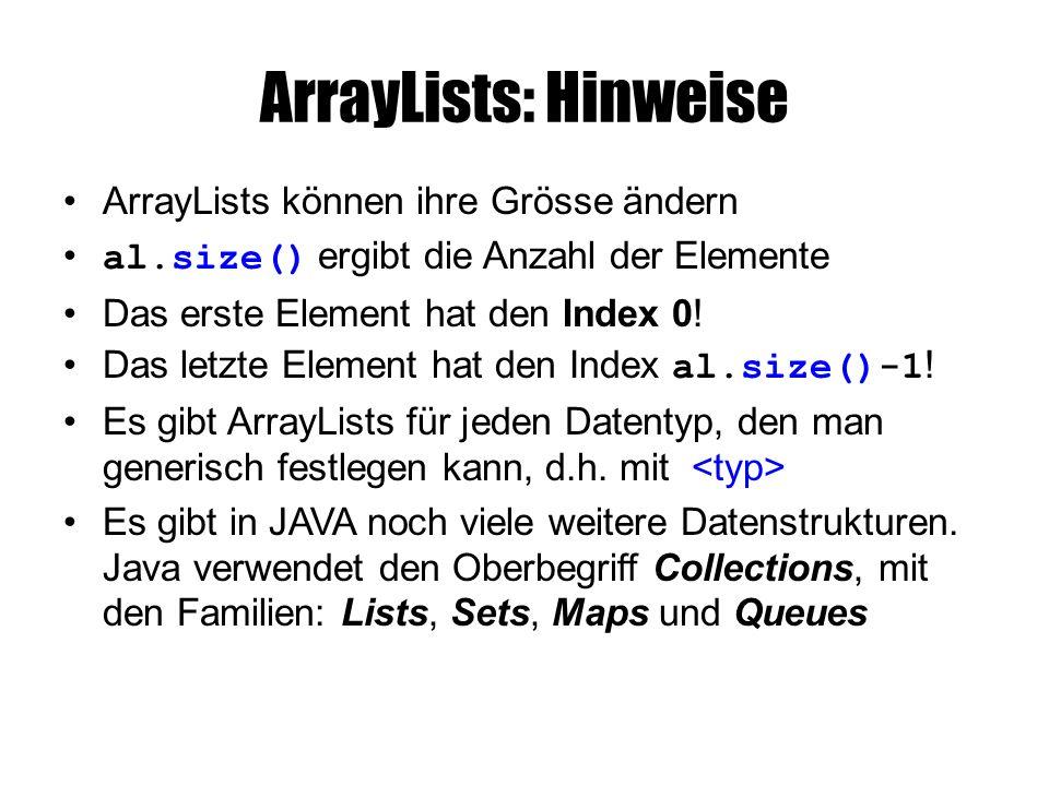 ArrayLists: Hinweise ArrayLists können ihre Grösse ändern