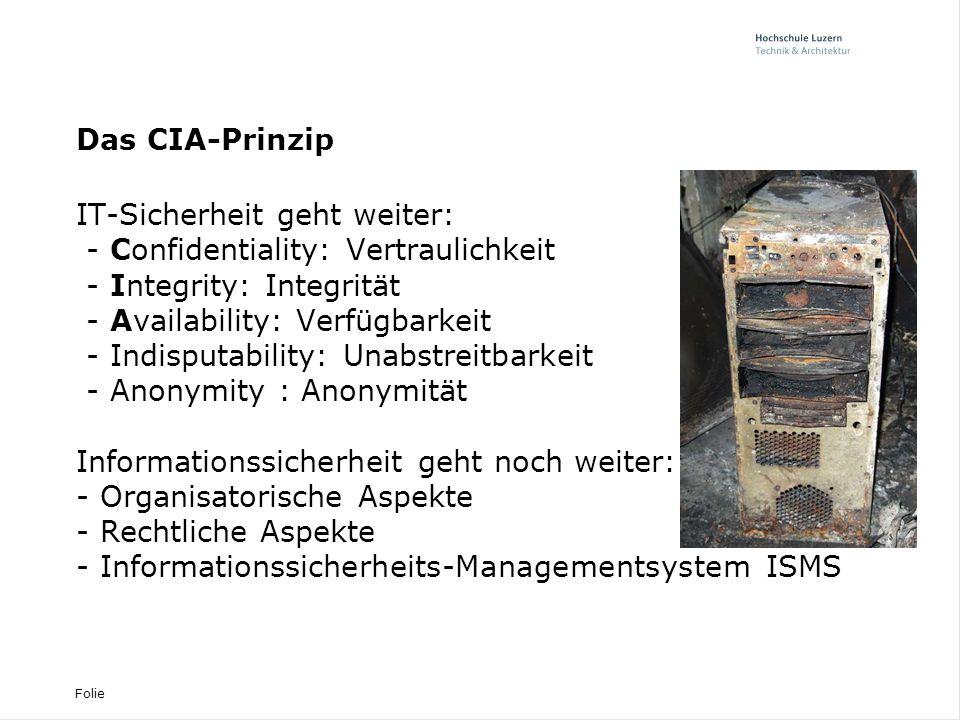 Das CIA-Prinzip IT-Sicherheit geht weiter: - Confidentiality: Vertraulichkeit. - Integrity: Integrität.