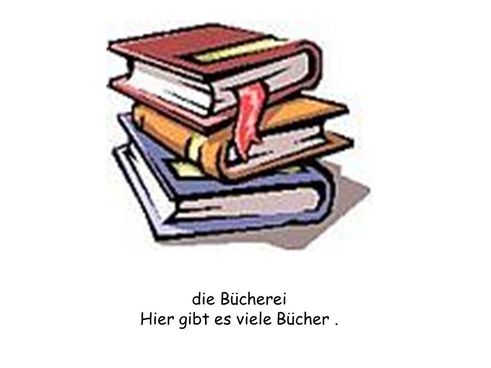Hier gibt es viele Bücher .