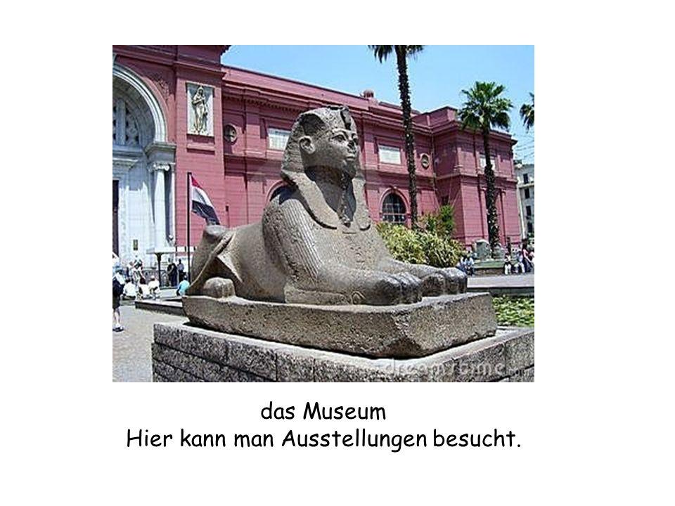 Hier kann man Ausstellungen besucht.
