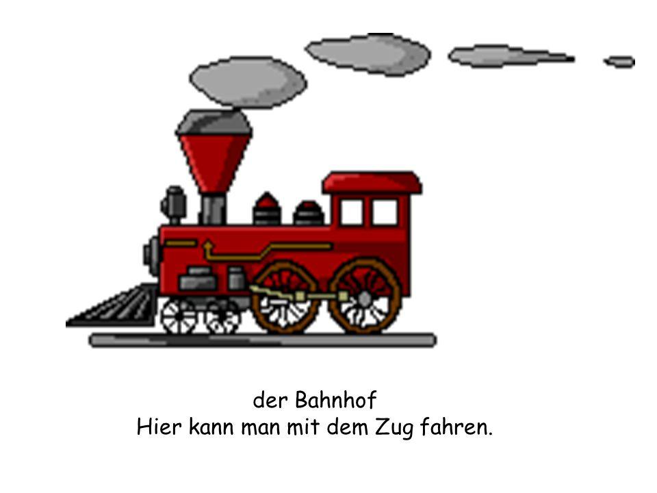 Hier kann man mit dem Zug fahren.