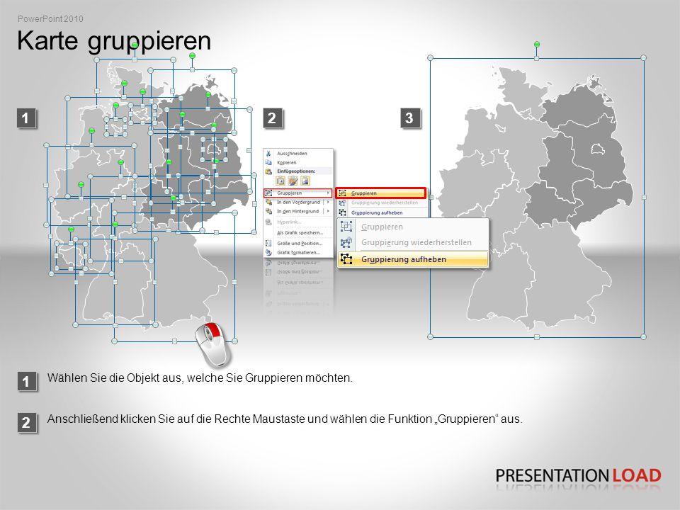 PowerPoint 2010 Karte gruppieren. 1. 2. 3. 1. Wählen Sie die Objekt aus, welche Sie Gruppieren möchten.