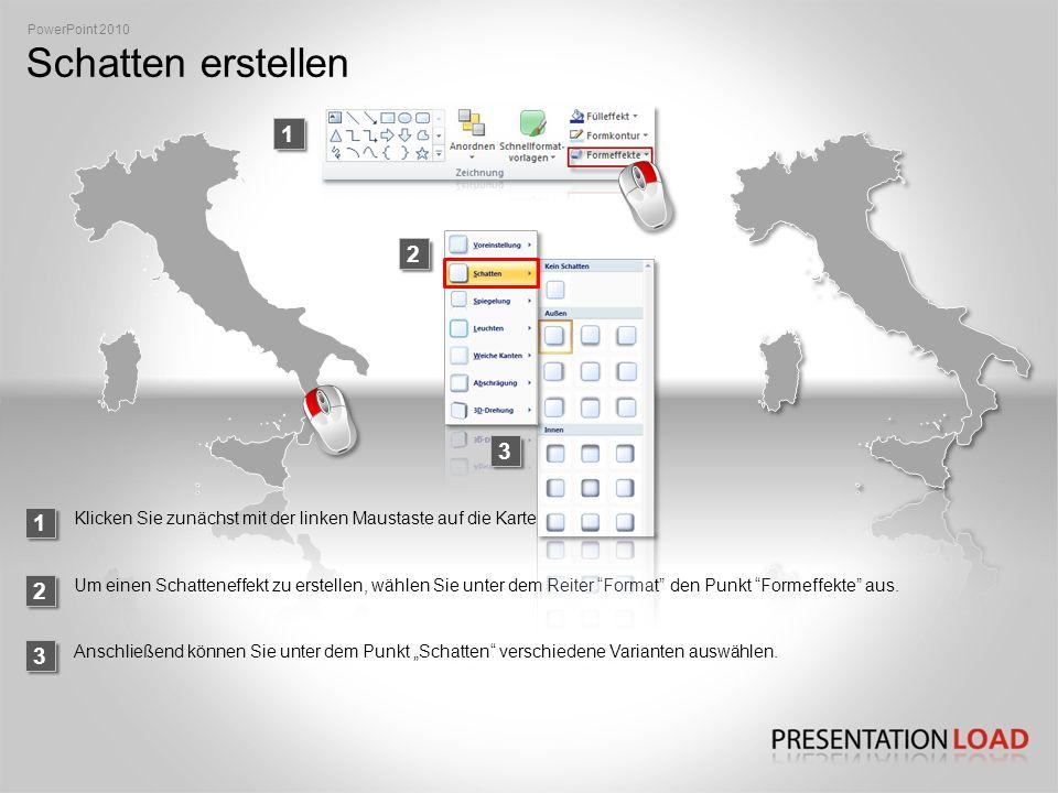 PowerPoint 2010 Schatten erstellen. 1. 2. 3. 1. Klicken Sie zunächst mit der linken Maustaste auf die Karte.