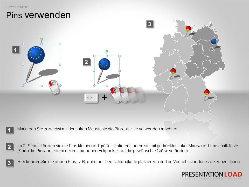 PowerPoint 2010 Pins verwenden. 3. + 1. 2. 1. Markieren Sie zunächst mit der linken Maustaste die Pins , die sie verwenden möchten.
