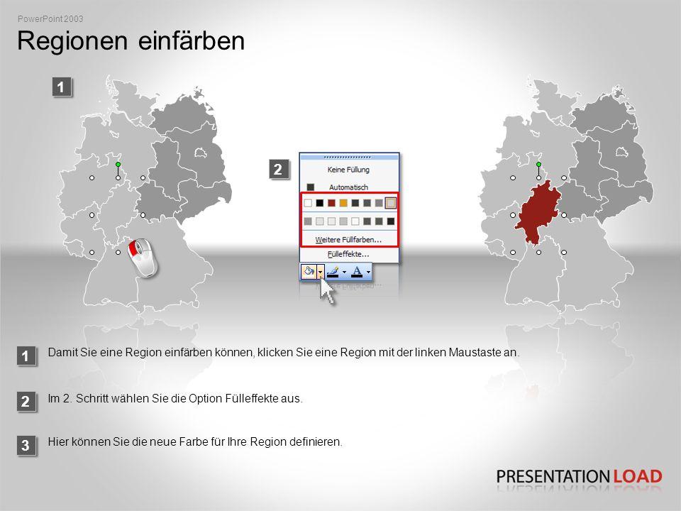 PowerPoint 2003 Regionen einfärben. 1. 2. 1. Damit Sie eine Region einfärben können, klicken Sie eine Region mit der linken Maustaste an.