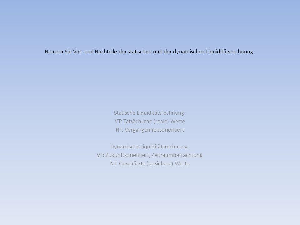 Statische Liquiditätsrechnung: VT: Tatsächliche (reale) Werte