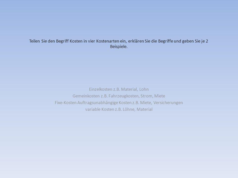 Einzelkosten z.B. Material, Lohn