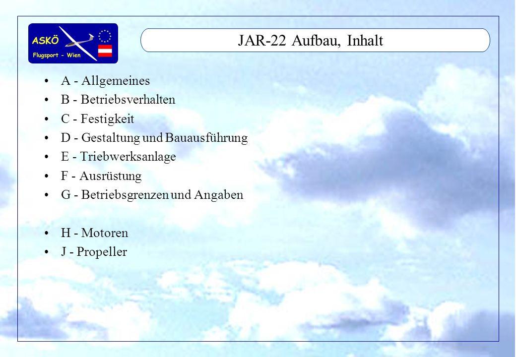 JAR-22 Aufbau, Inhalt A - Allgemeines B - Betriebsverhalten