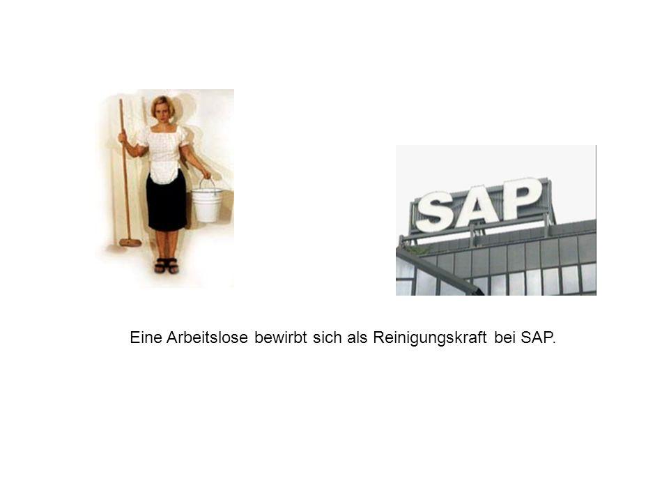 Eine Arbeitslose bewirbt sich als Reinigungskraft bei SAP.